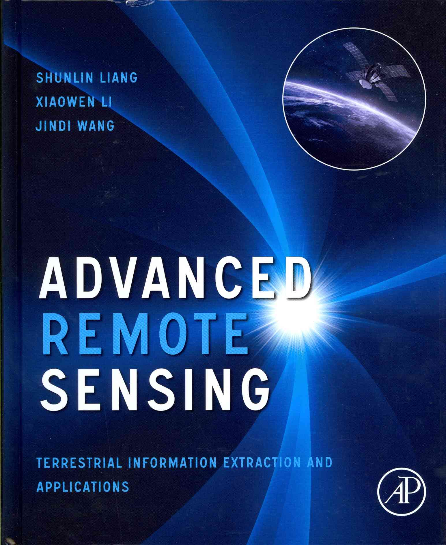 Advanced Remote Sensing By Liang, Shunlin (EDT)/ Li, Xiaowen (EDT)/ Wang, Jindi (EDT)