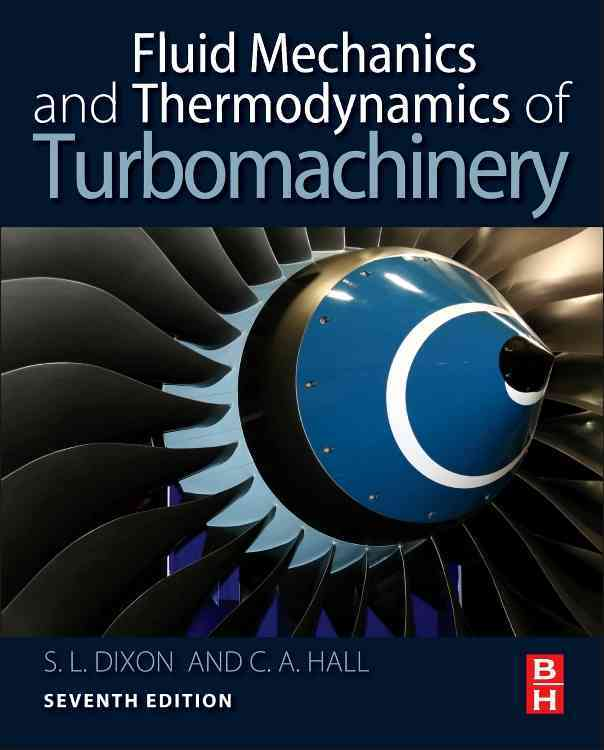 Fluid Mechanics and Thermodynamics of Turbomachinery By Dixon, S. Larry/ Hall, Cesare