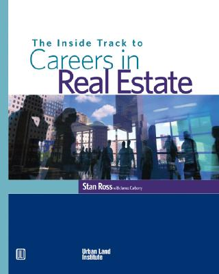 The Inside Track to Careers in Real Estate By Ross, Stan/ Carberry, James